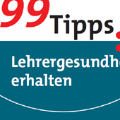 99 Tipps: Lehrergesundheit erhalten